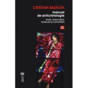 Manual de anticristologie. Studii, dosar biblic, traduceri si comentarii