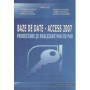 BAZE DE DATE - ACCESS 2007 - Proiectare si Realizare Pas cu Pas