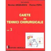 Caiete de tehnici chirurgicale. Vol. 3