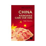 China. Razboaiele care vor veni
