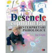 Desenele copilului tău Interpretări psihologice