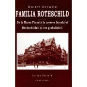 Familia Rothschild. De la Marea Finanta la crearea Israelului. Rothschildzii si era globalizarii