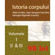 Set Istoria corpului vol. I, II. III