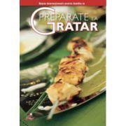 Preparate la grătar- Secretele bucătăriei, vol. 7