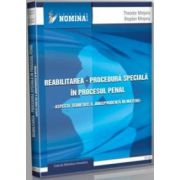 Reabilitarea. Procedura speciala in procesul penal