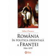 România în politica orientală a Franţei (1866-1878)
