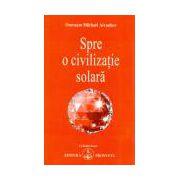 Spre o civilizaţie solară