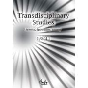 Transdisciplinary Studies No. 1/ 2011 - Science, Spirituality, Society