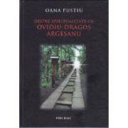 Despre Spiritualitate cu Ovidiu-Dragos Argesanu