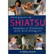 Ghid practic de SHIATSU. Sanatate si Vitalitate prin Arta Atingerii
