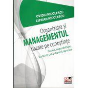 Organizatia si Managementul Bazate pe Cunostinte. Teorie,metodologie, studii de caz si baterii de teste