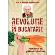 Revolutie in bucatarie. Reinvata sa gatesti sanatos