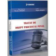 Tratat de drept procesual penal. Partea generala
