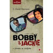 BOBBY & JACKIE . O POVESTE DE DRAGOSTE