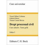Drept procesual civil. Curs selectiv. Teste grila. Editia 5