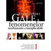 ENCICLOPEDIA GALE A FENOMENELOR NEOBISNUITE SI INEXPLICABILE, VOL. I