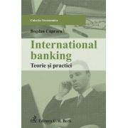 International banking. Teorie si practici