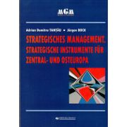 STRATEGISCHES MANAGEMENT. STRATEGISCHE INSTRUMENTE FUR ZENTRAL - UND OSTEUROPA (Management Strategic. Instrumentele de politică din Europa Centrală si Europa de est)