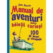 Manual de aventuri pentru băieţii curioşi - 100 de jocuri şi escapade