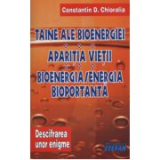 Taine ale bioenergiei. Aparitia vietii. Bioenergia - Energia bioportanta - Descifrarea unor enigme