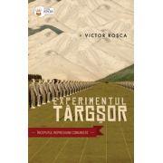 Experimentul Târgşor – începutul represiunii comuniste