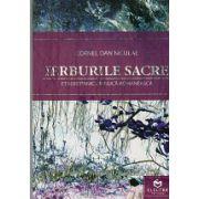 Ierburile Sacre. Etnobotanica Magica Romaneasca
