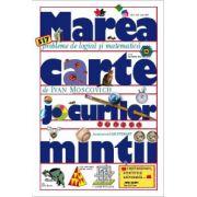 Marea carte a jocurilor minții, ediție de buzunar 517 probleme de logica si matematica
