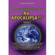 NU APOCALIPSA ! Programul planetar de actiune urgenta vol.II