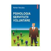 Psihologia servitutii voluntare
