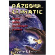 Războiul climatic. Planul militar  de subjugare a naturii