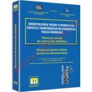Sesiunea anuala de comunicari stiintifice 2009 Sibiu. Descentralizarea. Prezent si perspective in contextul transformarilor din administratia publica romaneasca