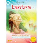TANTRA. Secretele iniţierii unui occidental în iubirea nesfârşită absolută de către o maestră tantrică