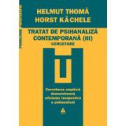 Tratat de psihanaliză contemporană vol. 3. Cercetare