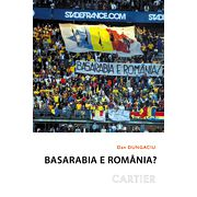 Basarabia e Romania? - Dileme identitare si (geo)politice in Republica Moldova