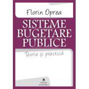 Sisteme bugetare publice. Teorie şi practică