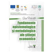 Fundamente epistemologice si metodologice ale stiintei economice