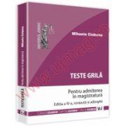 Teste grila pentru admiterea in magistratura - Editia a IV-a, revazuta si adaugita
