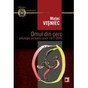 OMUL DIN CERC. ANTOLOGIE DE TEATRU SCURT 1977-2010