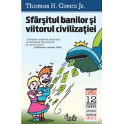 Sfârşitul banilor şi viitorul civilizaţiei
