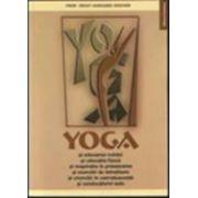 YOGA  şi educarea voinţei şi educaţia fizică şi respiraţia în pranayama şi exerciţii de întreţinere şi exerciţii în convalescenţă şi conducătorul auto