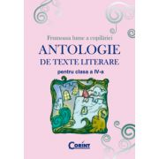 ANTOLOGIE DE TEXTE LITERARE PENTRU CLASA A IV-A