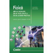 FIZICA 600 DE PROBLEME, 38 TESTE GRILA, 35 DE LUCRARI PRACTICE PENTRU CLASA VI - VIII