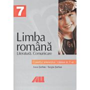 LIMBA ROMÂNA. CAIETUL ELEVULUI PENTRU CLASA A VII-A. LITERATURA COMUNICARE