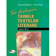 Sa deslusim tainele textelor literare  clasa a III-a