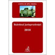 Buletinul jurisprudenţei 2010. Curtea de Apel Oradea