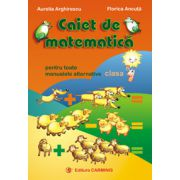 Caiet de matematica pentru toate manualele alternative clasa a I -a