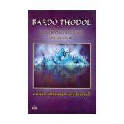 Bardo Thödol. Cartea tibetană a eliberării prin ascultare