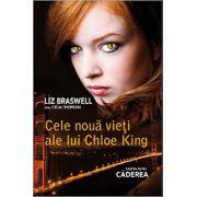 Caderea. Cele noua vieti ale lui Chloe King vol. 1