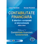 Set: Contabilitate financiara. O abordare europeana si internationala, editia a II-a, Vol. I, Contabilitate financiara fundamentala + Vol. II, Contabilitate financiara aprofundata