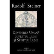 Devenirea Umana Sufletul Lumii si Spiritul Lumii